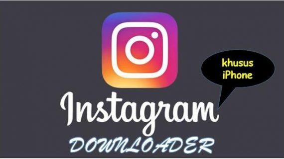 Inilah 5 Aplikasi Download Video Instagram di Iphone Free